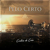 Pelo Certo by Cortesia Da Casa