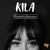 Menemukanmu by Kila