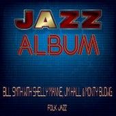Folk Jazz (Bill Smith With Shelly Manne, Jim Hall & Monty Budwig) by Bill Smith
