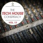 The Tech House Conspiracy, Vol. 13 di Various Artists