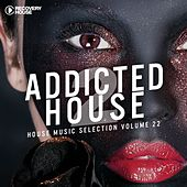 Addicted 2 House, Vol. 22 by Various Artists
