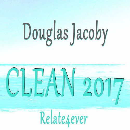 CLEAN 2017 (Life-changing series on Purity, Cleansing, Leprosy, Exorcism, and Reanimation) by Douglas Jacoby