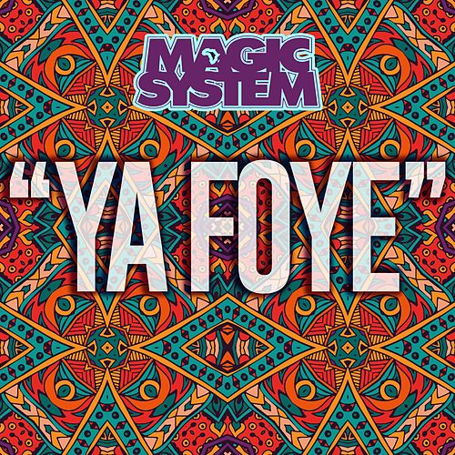 Ya Foye de Magic System