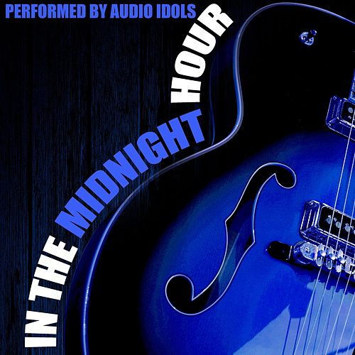 In the Midnight Hour by Audio Idols