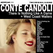 Two Original Albums: There Is Nothing Like a Dame / West Coast Wailers von Conte Candoli
