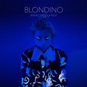 Jamais sans la nuit de Blondino