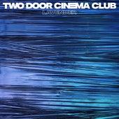 Lavender by Two Door Cinema Club