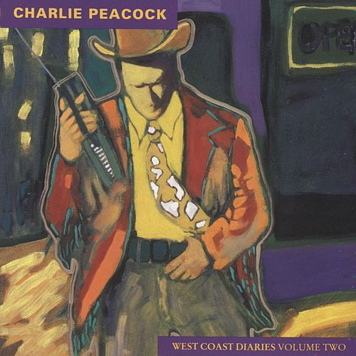 West Coast Diaries, Vol. 2 by Charlie Peacock
