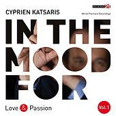 In the Mood for Love & Passion, Vol. 1: Liszt, Fauré, Albéniz, Bortkiewicz, Addinsell, Piazzolla... (Classical Piano Hits) by Cyprien Katsaris