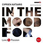 In the Mood for Love & Passion, Vol. 2: Beethoven, Schubert, Chopin, Grieg, Vladigerov, Rodrigo, Katsaris... (Classical Piano Hits) by Cyprien Katsaris