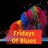 Fridays Of Blues by Various Artists