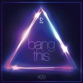 Bang This, Vol. 29 by Various Artists
