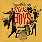 Swingin' and Twistin' de Sick Boys