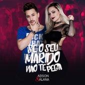 Se o Seu Marido Não Te Pega by Adson & Alana