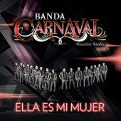 Ella Es Mi Mujer de Banda Carnaval