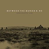 Coma Ecliptic: Live de Between The Buried And Me