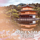Oriental Flute – Peaceful Music for Relaxation, Deep Meditation, Pure Mind, Flute Music, Deep Concentration by Meditation Awareness