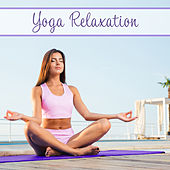 Yoga Relaxation – Spiritual New Age, Deep Meditation, Yoga, Zen, Chakra, Healing Sounds of Nature, Relaxing Music de Nature Sounds Artists