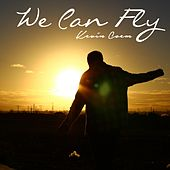 We Can Fly by Kevin Coem