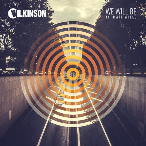 We Will Be by WILKINSON