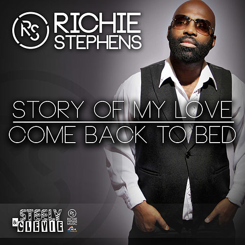 Story of My Love / Come Back to Bed by Richie Stephens