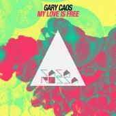 My Love Is Free 2010 de Gary Caos