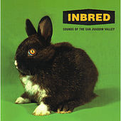 Inbred - Sounds Of The San Joaquin Valley by Various Artists