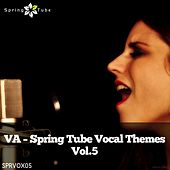 Spring Tube Vocal Themes, Vol. 5 by Various Artists
