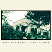 In the Throes de John Moreland