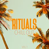 Rituals Chill Out, Vol. 1 by Various Artists