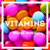 Vitamins House Music, Vol. 1 by Various Artists