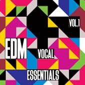 EDM Vocal Essentials, Vol. 1 by Various Artists
