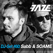 Faze DJ Set #60: Sabb & SOAME by Various Artists