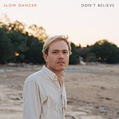 Don't Believe by Slow Dancer