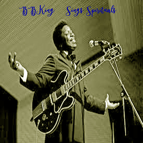Sings Spirituals de B.B. King