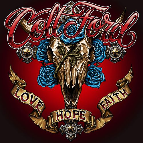 Love Hope Faith by Colt Ford