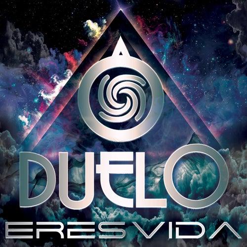 Eres Vida by Duelo