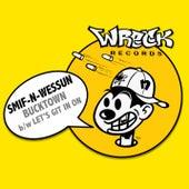 Bucktown bw Let's Git It On von Smif-N-Wessun