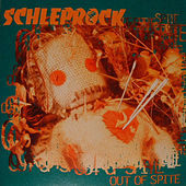 Out Of Spite by Schleprock