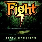 A Small Deadly Space [Remastered] von Fight