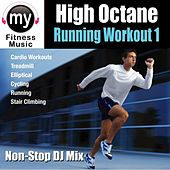 High Octane Running Workout 1 (Non-Stop Mix for Running, Elliptical, Stair Climber, Treadmill, Biking, Exercise) by My Fitness Music