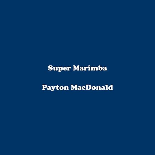Super Marimba by Payton MacDonald