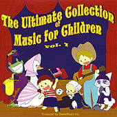 The Ultimate Collection of Music for Children, Vol.1 by Various Artists