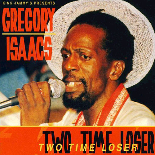 Two Time Loser by Gregory Isaacs