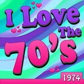 I Love The 70's - 1974 de Various Artists