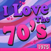 I Love The 70's - 1975 de Various Artists