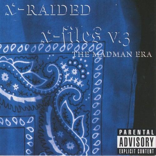 X-Filez V.3: The Madman Era by X-Raided