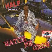 Watch Me Grow by Half Pint