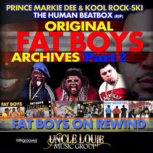 Archives Part 2: Fat Boys On Rewind by Fat Boys