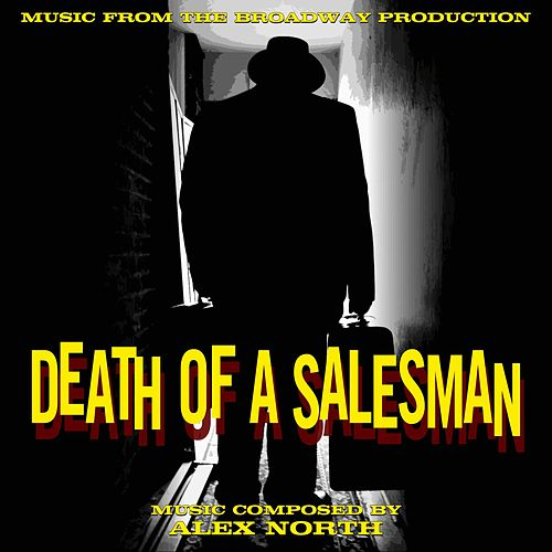 Death of a Salesman (Music from the Broadway Production) by Alex North
